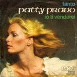 1976 – Tanto/Io ti venderei – Patty Pravo (Italia)