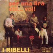07/1966 – Per una lira / Ehi… voi! – Ribelli – Clan ACC 24039 – Italia – Con talloncino pubblicitario