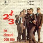 1965 – 1-2-3/Se rimani con me – Dik Dik (Italia) * *