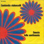 1969 – Centomila violoncelli/Questo folle sentimento – Tony Arden (Svizzera)