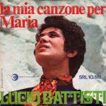 1968 – La mia canzone per Maria/Io vivrò (senza te) – Lucio Battisti (Svizzera)