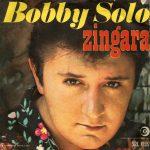 1969 – Zingara/Piccola ragazza triste – Bobby Solo (Svizzera)