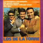 1968 - La mariposa intranquila/Me gusta cantar/Un hombre llora solo por amor/Mis ojos - Los De La Torre (Spagna)