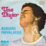 1973 - Una mujer/Es aun de dia - Adriano Pappalardo (Spagna promozionale)
