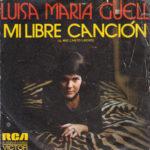 1973 - Mi libre cancion/Donde estare mi infancia - Luisa Maria Guell (Spagna)