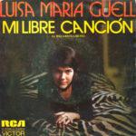 1973 - Mi libre cancion/Donde estare mi infancia - Luisa Maria Guell (Spagna promozionale)