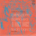1969 – Il primo giorno di primavera/Nuvola bianca – Dik Dik (Spagna)