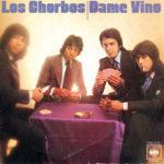 1976 – Dame vino/Quiere volar – Los Chorbos (Spagna)