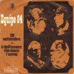 1967 - 29 settembre/E' dall'amore che nasce l'uomo - Equipe 84 (Spagna Ricordi)