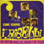 1968 – Come sempre/Nel sole, nel vento, nel sorriso e nel pianto – Ribelli (Italia)