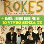 1968 – Lascia l'ultimo ballo per me/Io vivrò senza te – The Rokes (Italia)