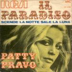 1969 – Il paradiso/Scende la notte sale la luna – Patty Pravo (Italia variante) **