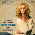 1970 - La spada nel cuore/Roma è una prigione - Patty Pravo (Italia)