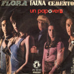 1971 – Un papavero/In America – Flora Fauna Cemento (Italia)