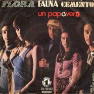 05/1971 – Un papavero / In America – Flora Fauna Cemento – Numero Uno ZN 50122 – Italia