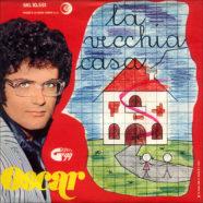 27/05/1969 – La vecchia casa / Cioccolata – Oscar – Ricordi SRL 10-551 – Italia