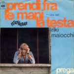 1967 – Prendi fra le mani la testa/Prega – Riki Maiocchi (Italia)