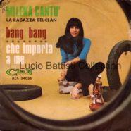 25/06/1966 – Bang bang / Che importa a me – Milena Cantù – Clan ACC 24038 – Italia