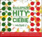 2017 – Najlepsze Hity Dla Ciebie Włoskie Vol.2 – Interpreti vari (Polonia)