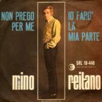 1967 – Non prego per me/Io farò la mia parte – Mino Reitano (Italia)