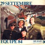 1967 – 29 settembre/E' dall'amore che nasce l'uomo – Equipe 84 (Italia lati invertiti) **