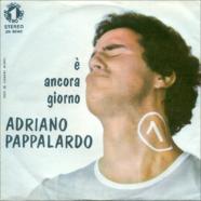 03/1972 – E' ancora giorno / Senza anima – Adriano Pappalardo – Numero Uno ZN 50140 – Italia