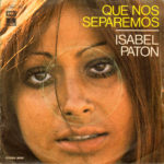 1970 – Que nos separemos/En el sol – Isabel Paton (Spagna promozionale)