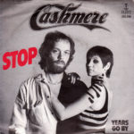 1980 – Stop/Years go by – Cashmere (Olanda)