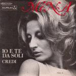 1972 – Io e te da soli/Credi – Mina (Francia)