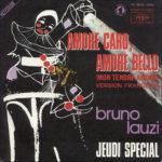 1972 – Amore caro, amore bello/Jeudi special – Bruno Lauzi (Francia)
