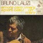 1972 – Amore caro, amore bello/Mary oh Mary – Bruno Lauzi (Francia)