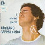 1972 – E' ancora giorno/Senza anima – Adriano Pappalardo (Francia)