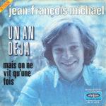 1971 – Un an déjà/Mais on ne vit qu'une fois – Jean Francois Michael (Francia)
