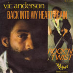 1973 – Back into my heart again/Rock'n twist – Vic Anderson (Francia)