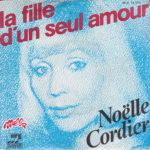 1976 – La fille d'un seul amour/Comment l'oublier – Noelle Cordier (Francia)