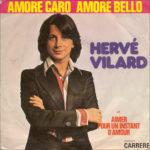 1973 – Amore caro, amore bello/Aimer pour un instant d'amour – Hervé Vilard (Francia)