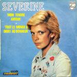 1972 – Mon tendre amour/Tout le monde a droit au bonheur – Severine (Francia)