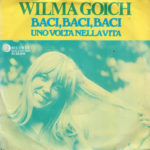 1969 – Baci, baci, baci/Una volta nella vita – Wilma Goich (Olanda)