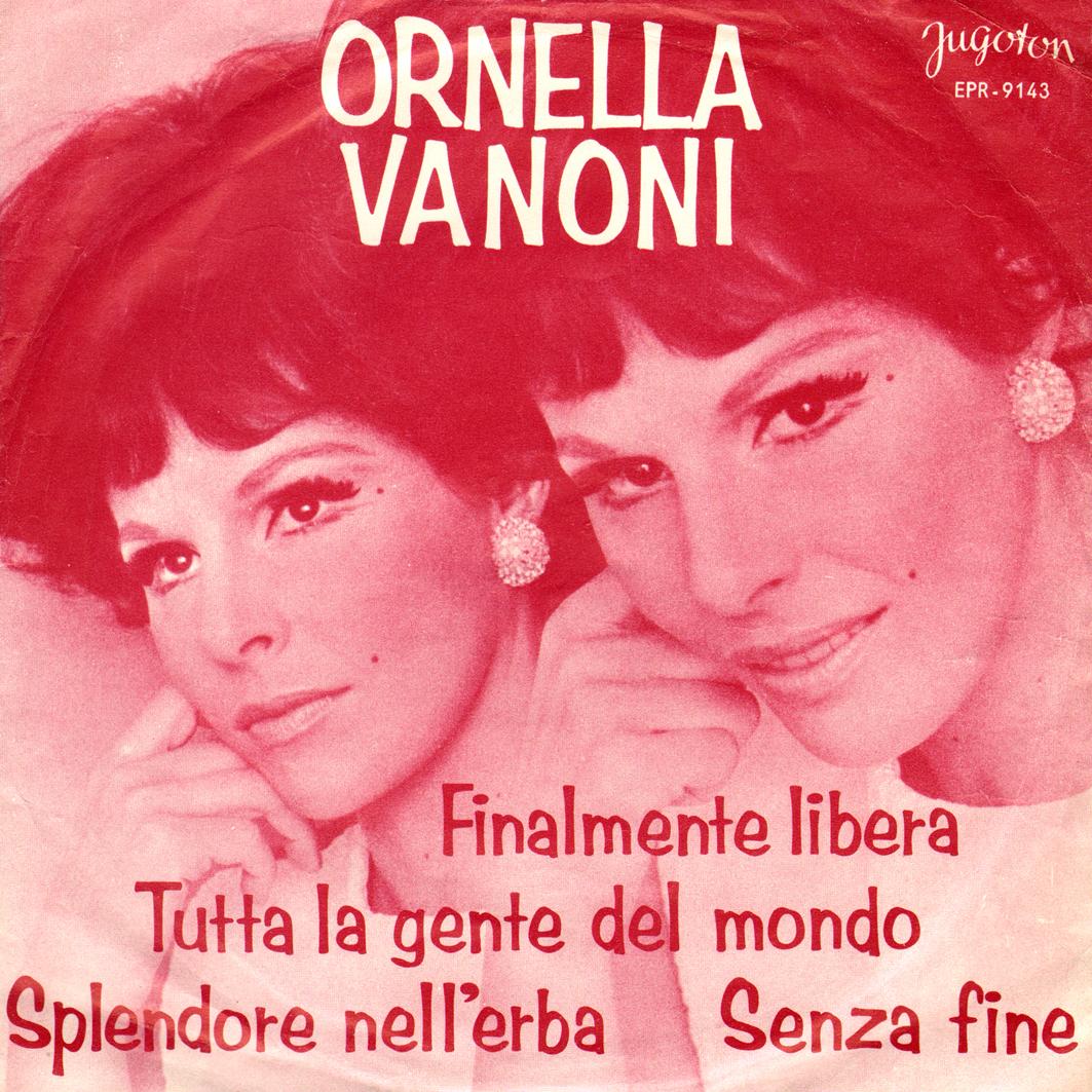 1967 – Finalmente libera/Splendore nell'erba/Tutta la gente del mondo/Senza fine – Ornella Vanoni (Jugoslavia)