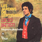 1972 – Les jardins de septembre/Toujours plus belle – Lucio Battisti (Francia)
