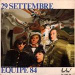 1967 – 29 settembre/ E' dall'amore che nasce l'uomo – Equipe 84 (Francia)