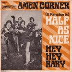 1969 – (Il paradise is) half as nice/Hey hey baby – Amen Corner (Francia)