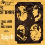 1967 – 29 settembre/E' dall'amore che nasce l'uomo – Equipe 84 (Olanda)