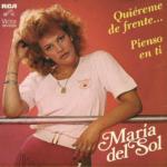 1982 – Quiereme de frente/Pienso en ti – Maria Del Sol (Messico)