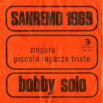 1969 – Zingara/Piccoala ragazza triste – Bobby Solo (Jugoslavia)