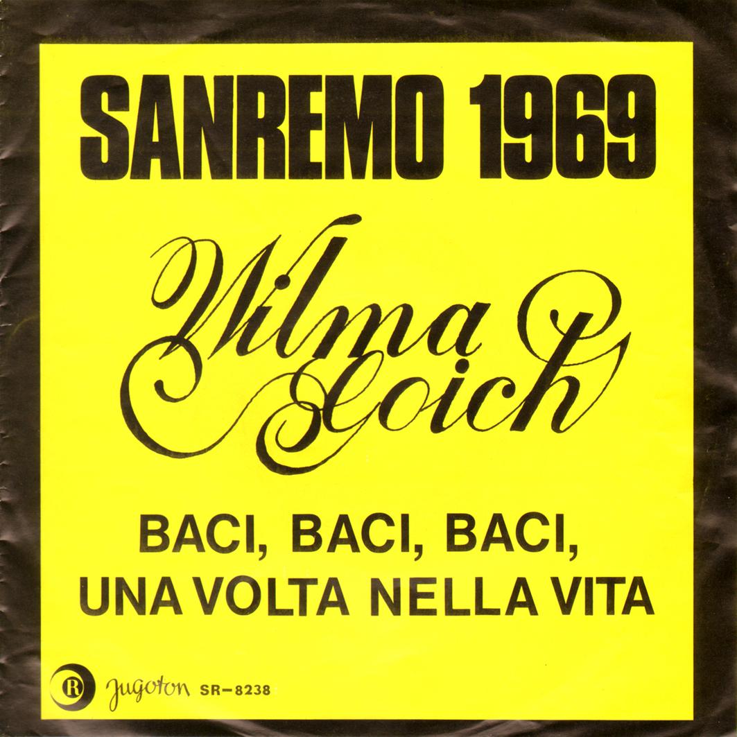 1969 – Baci, baci, baci/Una volta nella vita – Wilma Goich (Jugoslavia)