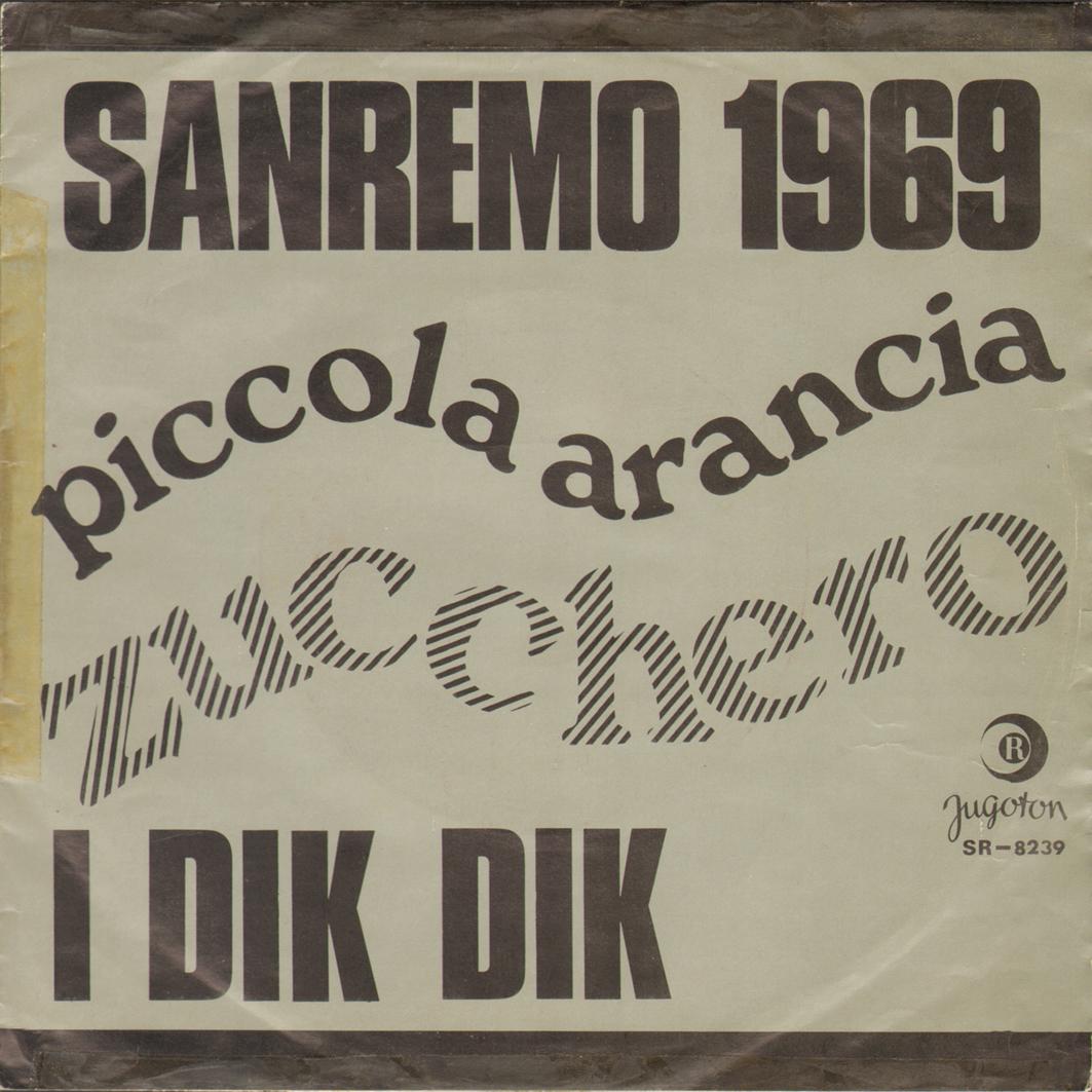 1969 – Zucchero/Piccola arancia – Dik Dik (Jugoslavia)