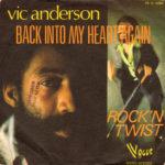 1973 – Back into my heart again/Rock'n twist – Vic Anderson (Francia promo)
