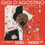 2018 – DJ session. Ieri e oggi mix Vol. 1 – Gigi D'Agostino (Germania)