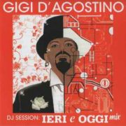 2018 – DJ session. Ieri e oggi mix Vol. 1 – Gigi D'Agostino (Austria)